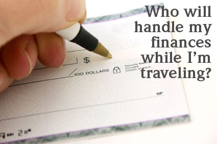 Who will pay my bills while I am travelling?